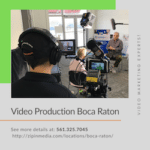 Video Production Boca Raton | 561-325-7045 | Zip In Media Productions LLC